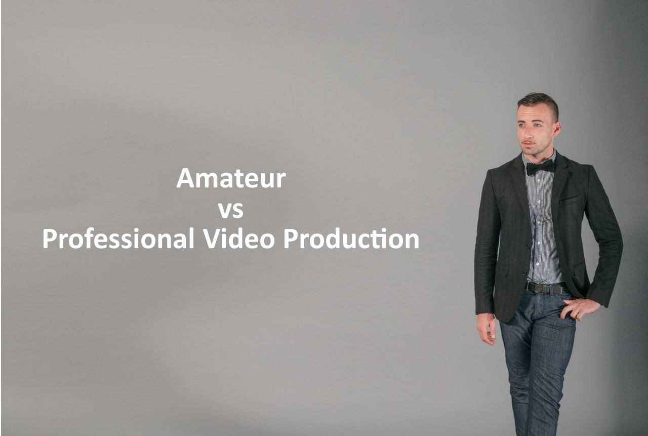 Amateur vs Professional Video Production Services