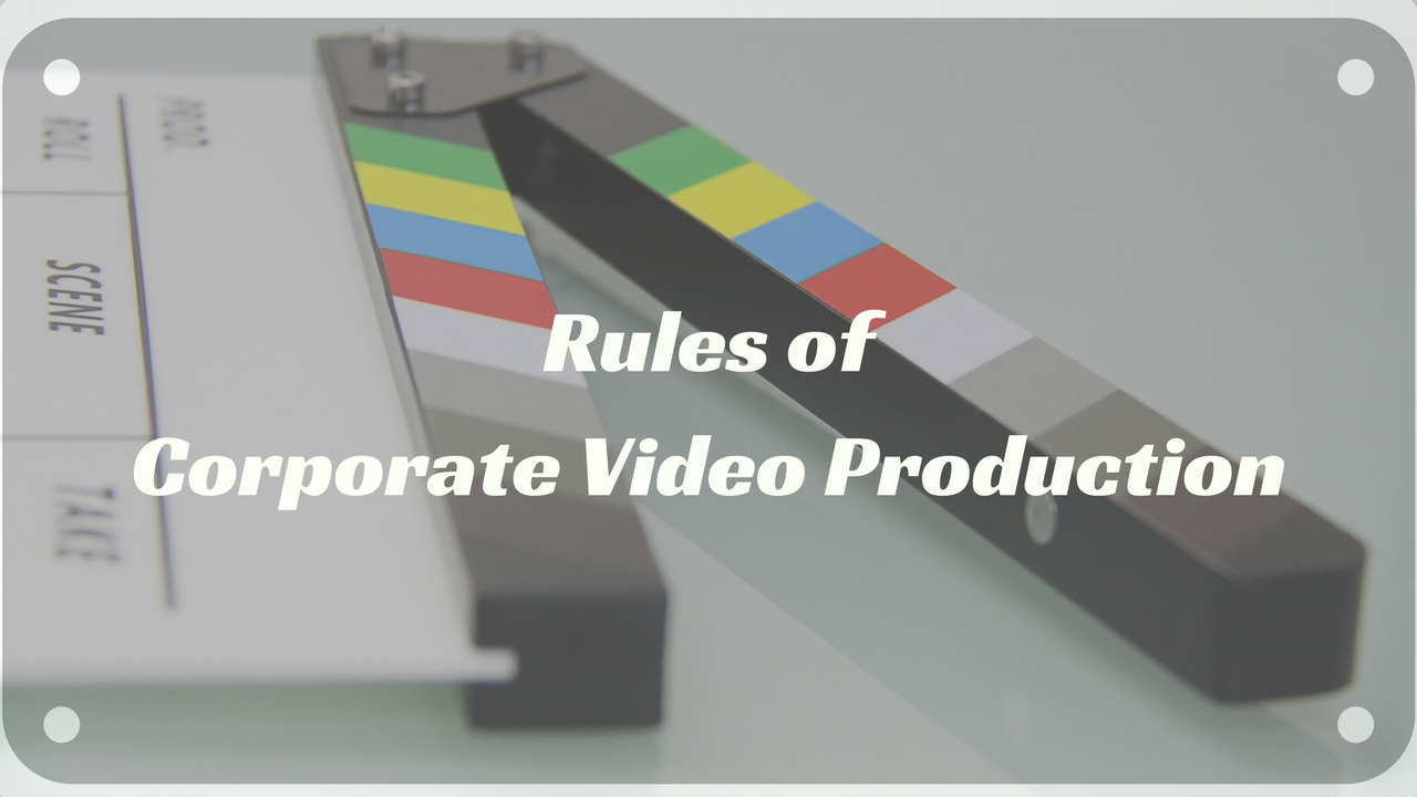 Corporate Video Production Rules for Companies